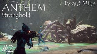 Anthem PS4 Gameplay #2 (Stronghold - Tyrant Mine)