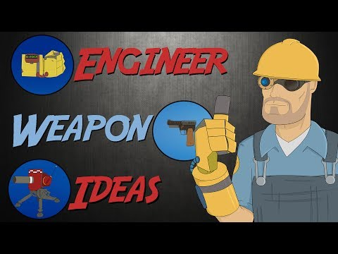TF2 (More) New Weapon Ideas: Engineer
