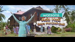 Watsons Raya 2019 - Ada Hati, Raya Menjadi-Jadi