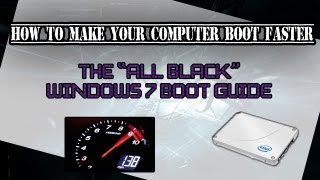 """How to make your Computer BOOT FASTER (The """"All Black"""" Windows 7 Boot Screen)"""
