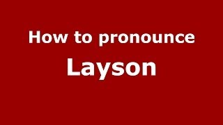 how to pronounce layson pronouncenames com