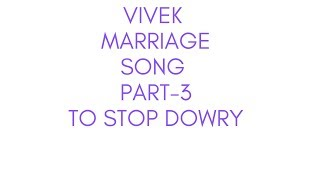 Dowry system stop marriage song 3