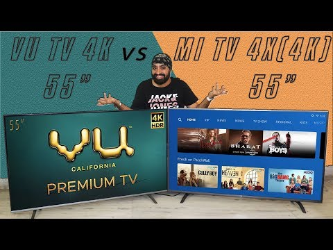 "VU 55"" 4K Premium TV vs Mi TV 55"" 4X 2020 Comparison by Tech Singh - Which one should you buy?"