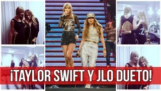 VIDEO Taylor Swift y JLO Dueto!