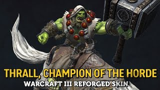 Thrall, Champion of the Horde - Warcraft III Reforged Skin