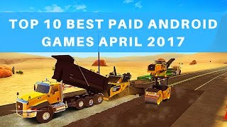 Top 10 Best Paid Android Games April 2017