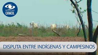 Indígenas en el Meta denuncian que campesinos les quitan sus tierras y los dejan sin comida