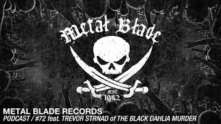 Metal Blade Records Podcast – Ep. 72 with Trevor Strnad (The Black Dahlia Murder)