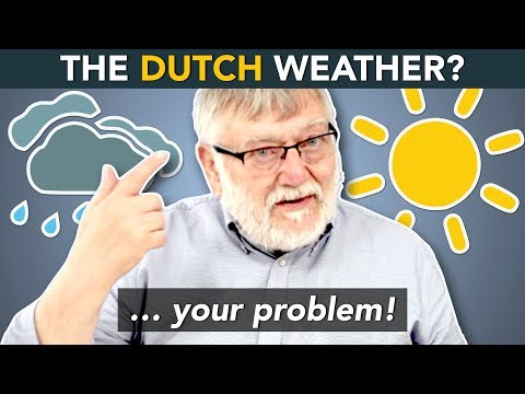 The DUTCH WEATHER - How to deal with it?