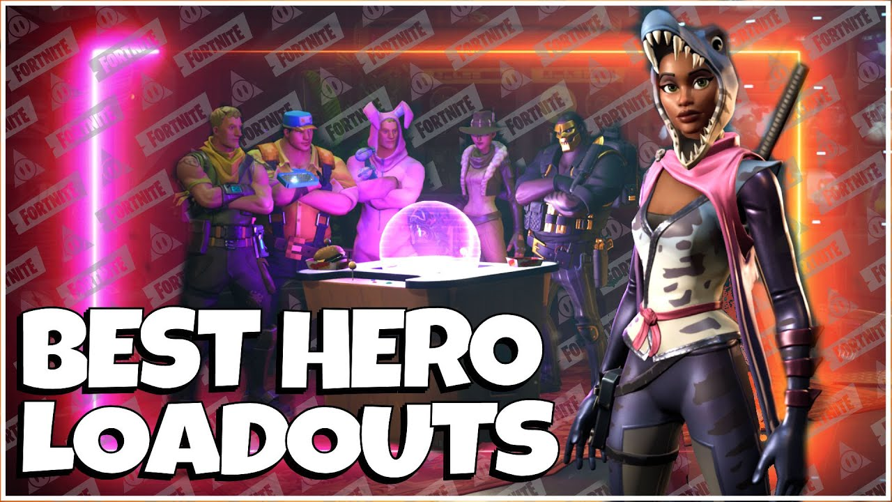 Fortnite Stw Best Heroes For Each Class My Best Hero Loadouts Fortnite Stw Sponsored Youtube