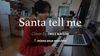 """Santa tell me (Ariana Grande)"" Cover by NAYEON ft.  macchan"