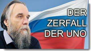Der Zerfall der UNO – Alexander Dugin