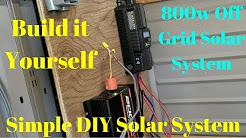 Simple DIY 800 Watt Off Grid Solar Powered Cabin Home Rv