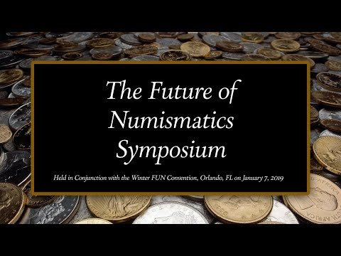 The Future Of Numismatics: American Numismatic Association's 2019 Symposium