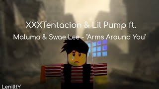 "XXXTENTACION & Lil Pump ft. Maluma & Swae Lee - ""Arms Around You"" (Roblox Music Video)"