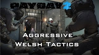 Aggressive Welsh Tactics - Payday 2 Beta (Gameplay)