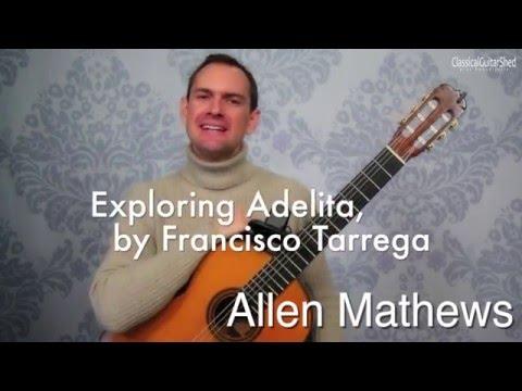 Exploring Adelita,  Francisco Tarrega