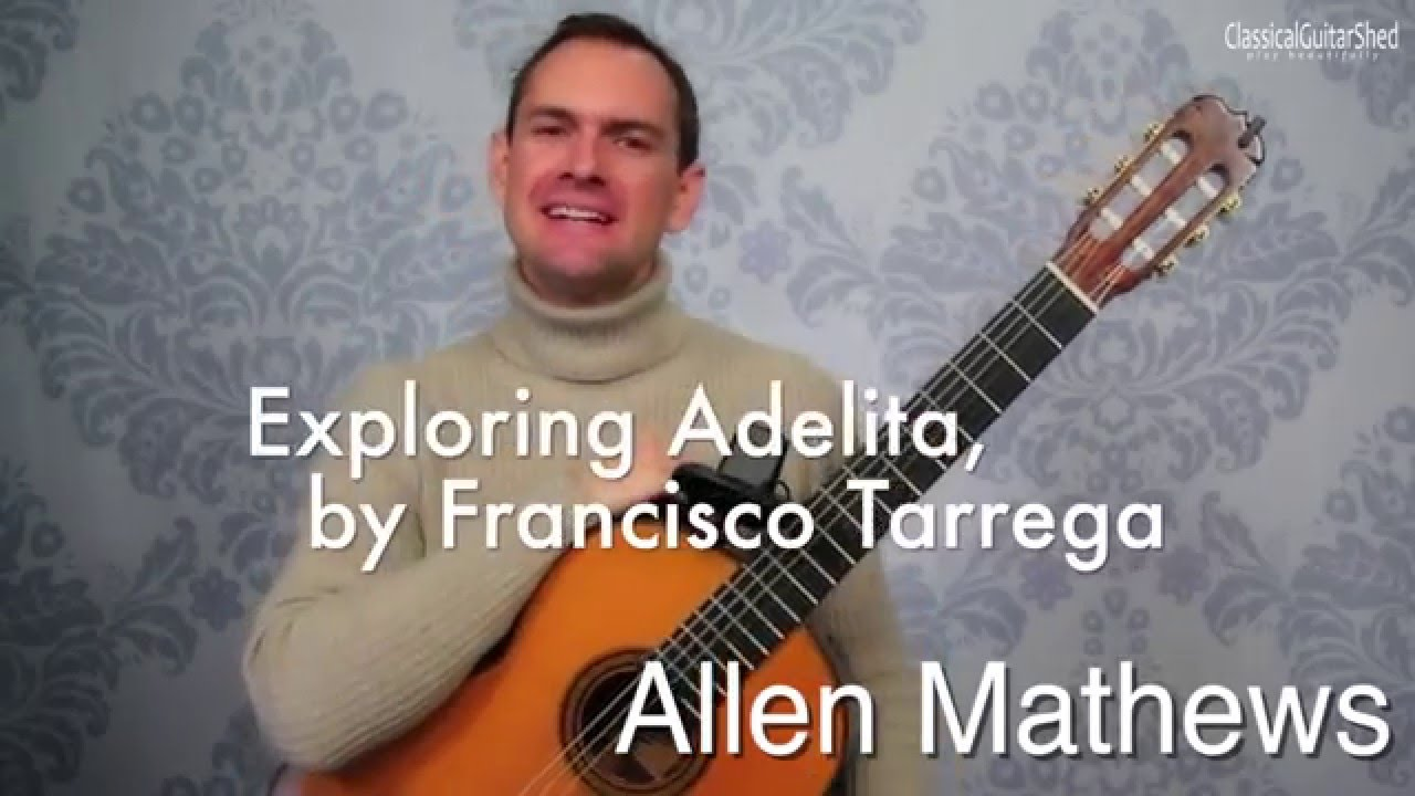 Exploring Adelita, by Francisco Tarrega