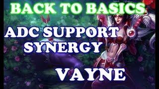 AD Support Synergy : Vayne | Back to Basics
