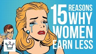 15 Reasons Why Women Earn Less Money Than Men