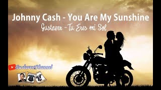 Johnny Cash - You Are My Sunshine en Español - Tu Eres Mi Sol By Gustavex