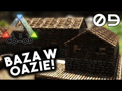 🔥 ARK Survival Evolved CO-OP [#9] NOWA BAZA W OAZIE!