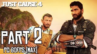 JUST CAUSE 4 Walkthrough PART 2 (PC Max) No Commentary Gameplay @ 1440p (60ᶠᵖˢ) ᴴᴰ ✔