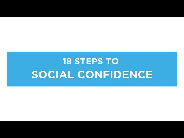 How To Achieve Social Confidence in 18 steps (Beat Social Anxiety Disorder)