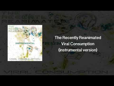 The Recently Reanimated - Viral Consumption (full E.P.) [instrumental version] OFFICIAL STREAM