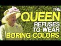 The Queen Refuses to Wear Boring Colors