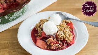 Яблочно-Вишневый Крисп – Потрясающий десерт! | Apple Cherry Crisp | Tanya Shpilko