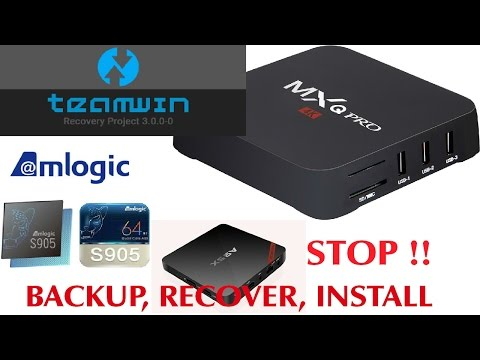 MXQ PRO AMLOGIC S905 TWRP Backup, Recover, Format Tool - Tutorial