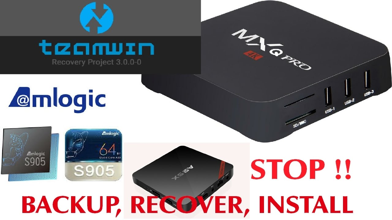 TUTORIAL (S905): Backup, Recover and Install Firmware Using TWRP