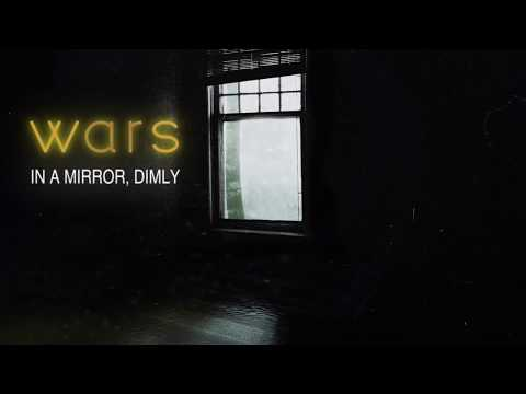 Wars | In A Mirror, Dimly