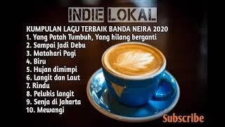 KUMPULAN LAGU INDIE LOKAL INDONESIA TERBAIK 2020| FULL ALBUM TERBAIK BANDA NEIRA 2020 |#bandaneira
