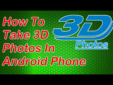 How to take 3D Photos In Android...