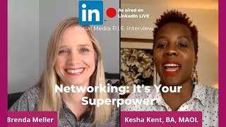 Networking: It's Your Superpower with Kesha Kent #linkedinlive #socialmediapie #networking