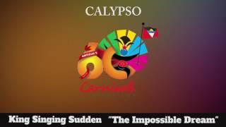 (Antigua Carnival 2016 Calypso Music) King Singing Sudden - The Impossible Dream