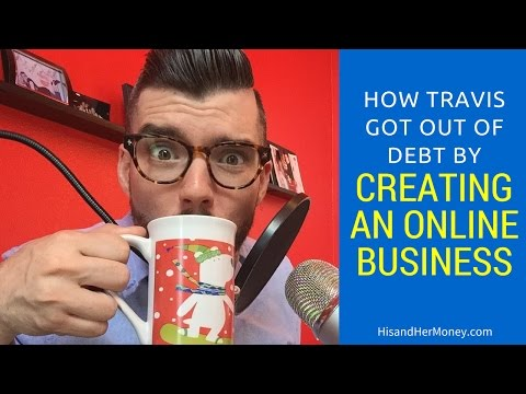 How Travis Got out of Debt by Creating an Online Business