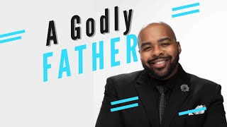 A Godly Father