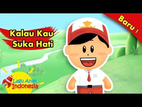 Kalau Kau Suka Hati | Lagu Anak Indonesia