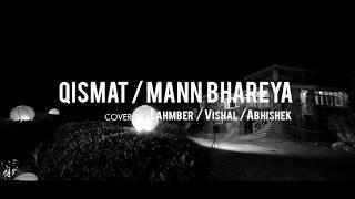 Qismat | Mann Bharrya | B Praak | Jaani | Lahmber | Abhishek | Vishal | Cover