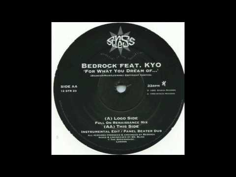 Bedrock Feat. KYO - For What You Dream Of... (Panel Beater Dub) (1993)