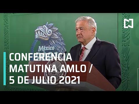 AMLO Conferencia Hoy / 5 de Julio 2021