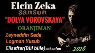 Video Elcin Zeka DOLYA 2016 download MP3, 3GP, MP4, WEBM, AVI, FLV Desember 2017