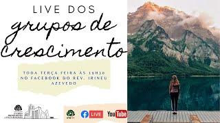 ???? Live Grupos de Crescimento 06/10/2020