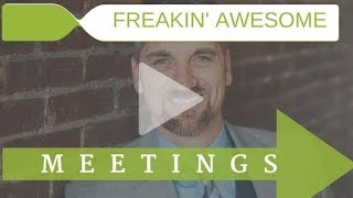 Freakin' Awesome Sales Meetings Pt 4