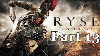 Ryse Son of Rome Gameplay Walkthrough Part 13 Let
