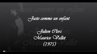Julien Clerc - Juste comme un enfant