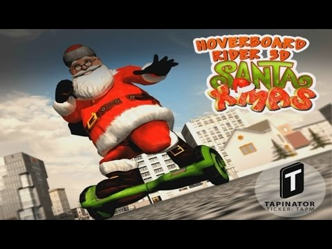 Hoverboard Rider 3D: Santa Xmas - Android Gameplay HD